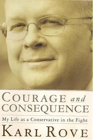 Courge And Consequences by Karl Rove